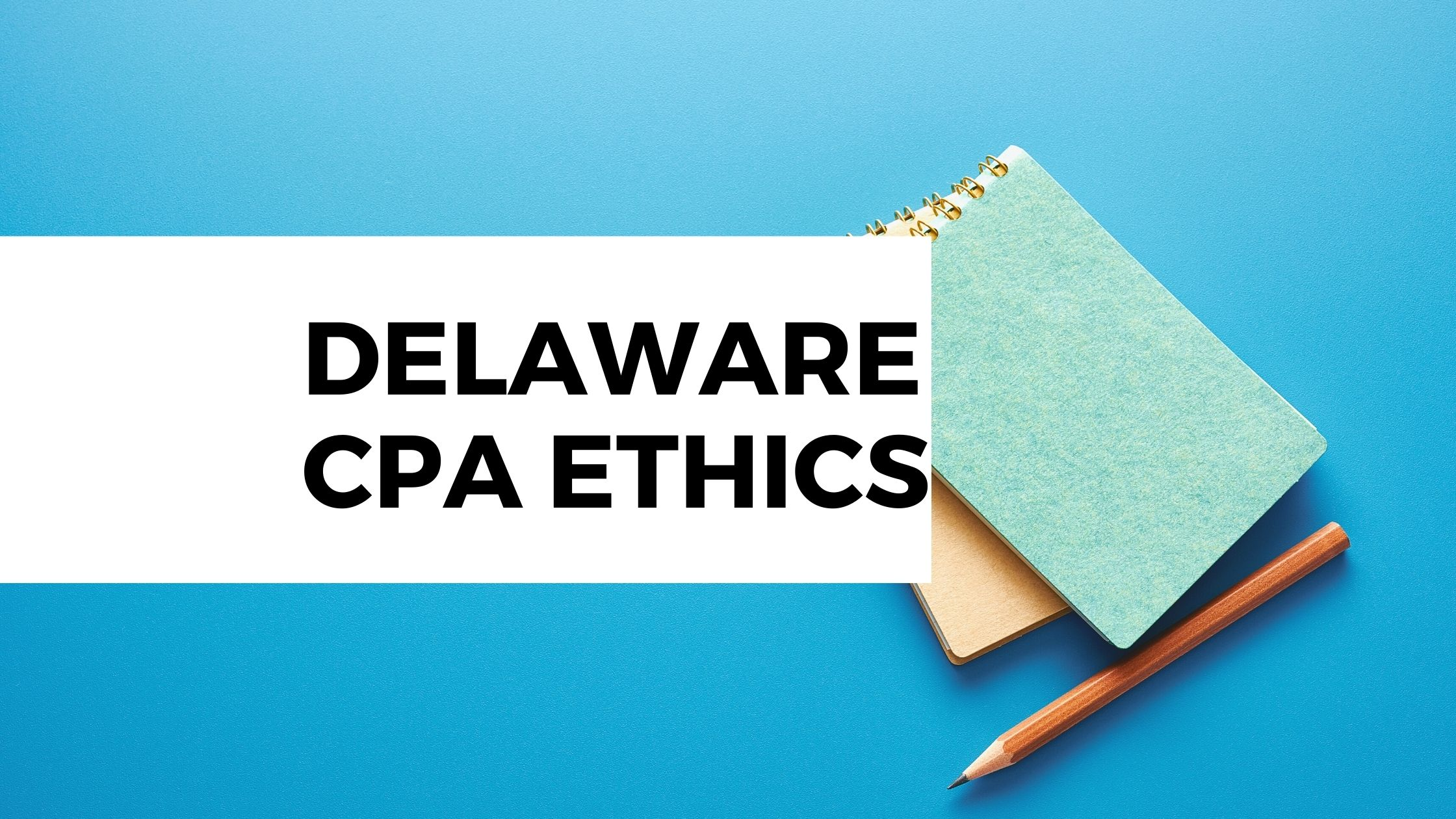 Delaware CPA Ethics, MD